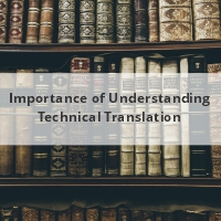 Importance of Understanding Technical Translation