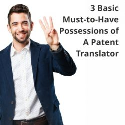 3 Basic Must-to-Have Possessions of A Patent Translator