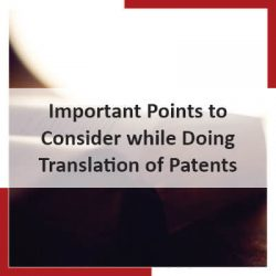 Important Points to Consider while Doing Translation of Patents