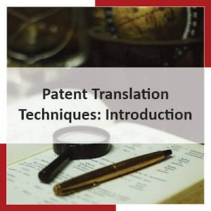 Patent Translation Techniques Introduction