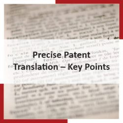 Precise Patent Translation – Key Points