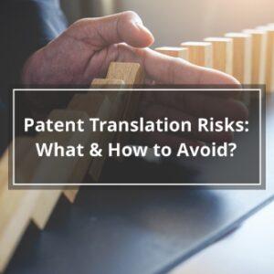 Patent Translation Risks