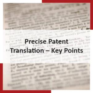 Precise Patent Translation – Key Points